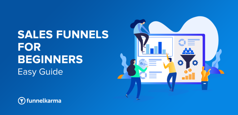 Sales Funnels For Beginners: The Ultimate EASY Guide [2021]
